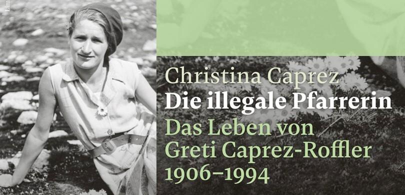 Die illegale Pfarrerin – Greti Caprez-Roffler (1906–1994)